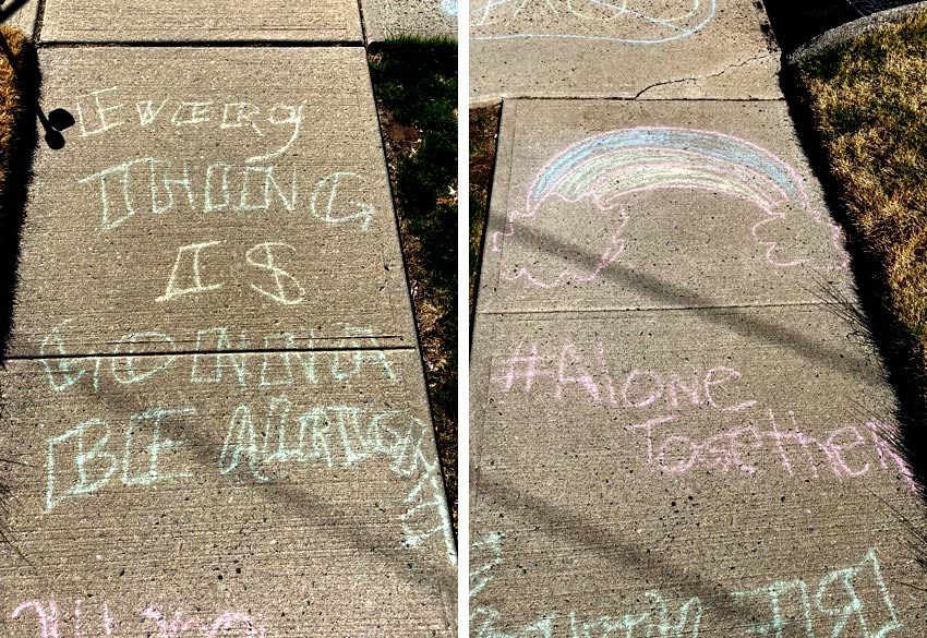 COVID-19 era chalk drawings on the sidewalk with inspirational messages