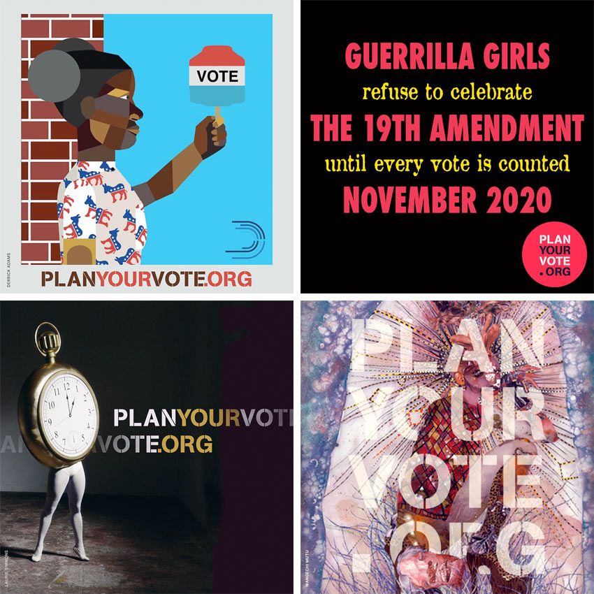 Plan Your Vote Art by Derrick Adams, The Guerilla Girls, Wangechi Mutu, and Laurie Simmons